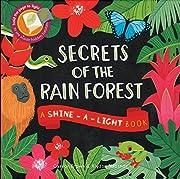 Secrets of the Rain Forest: A Shine-a-Light…