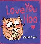 Love You Hoo by Rachel Bright