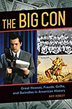 The Big Con: Great Hoaxes, Frauds, Grifts,…