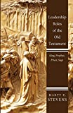 Leadership Roles of the Old Testament: King, Prophet, Priest, and Sage book cover
