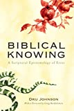 Biblical Knowing: A Scriptural Epistemology of Error book cover