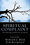 Spiritual Complaint: The Theology and Practice of Lament book cover