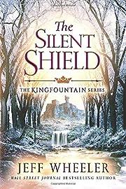 The Silent Shield (The Kingfountain Series)…