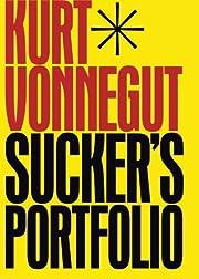 Sucker's Portfolio: A Collection of…