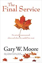 The Final Service by Gary W. Moore