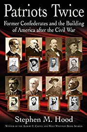 Patriots Twice: Former Confederates and the…