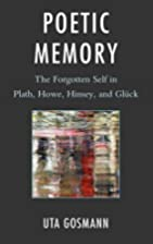 Poetic Memory: The Forgotten Self in Plath,…