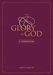 Glory to God: A Companion de Carl P. Jr. Daw