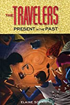 The Travelers: Present in the Past by Elaine…