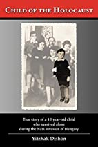 Child of the holocaust : true story of a 10…