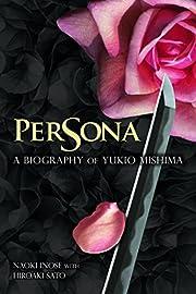 Persona: A Biography of Yukio Mishima (NONE)…