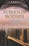 Foreign bodies / Cynthia Ozick