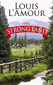 The Strong Land: A Western Sextet (Center…