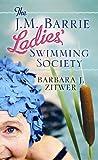 The J.M. Barrie ladies' swimming society / Barbara J. Zitwer