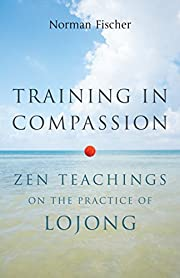 Training in compassion : Zen teachings on…
