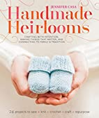 Handmade Heirlooms: Crafting with Intention,…