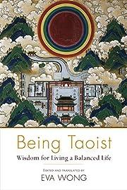 Being Taoist: Wisdom for Living a Balanced…