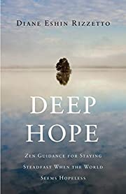 Deep Hope: Zen Guidance for Staying…