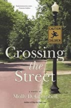 Crossing the Street by Molly D Campbell