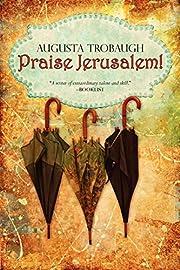 Praise Jerusalem! af Augusta Trobaugh