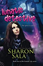 Lunatic Detective by Sharon Sala