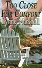 Too Close for Comfort by Lynne Marshall