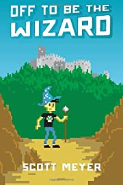 Off to Be the Wizard (Magic 2.0) by Scott…