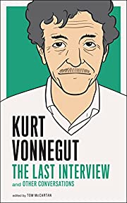 Kurt Vonnegut: The Last Interview: And Other…