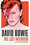 The last interview : and other conversations / David Bowie ; with an introduction by Dennis Johnson