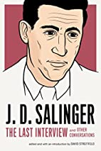 J. D. Salinger: The Last Interview: And…