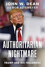 Authoritarian Nightmare: Trump and His…