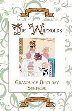 The Wrenolds Series: Grandma's Birthday…