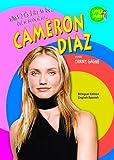 What it's like to be Cameron Diaz / by Tammy Gagne ; translated by Eida de la Vega =  Qué se siente al ser Cameron Diaz / por Tammy Gagne ; traducido por Eida de la Vega
