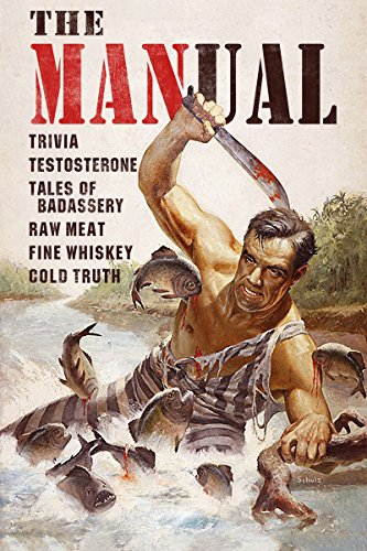 The MANual: Trivia. Testosterone. Tales of Badassery. Raw Meat. Fine Whiskey. Cold Truth., Riegert, Keith; Kaplan, Samuel