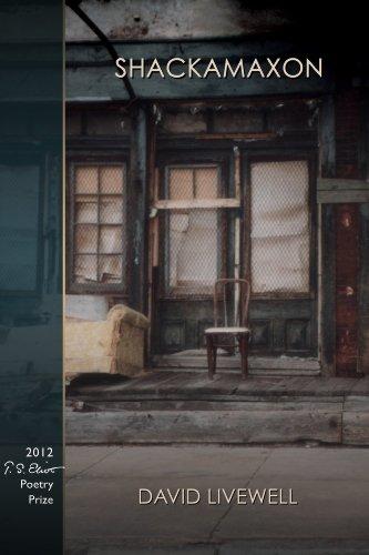 Shackamaxon (T.S. Eliot Prize Winner, 2012) (New Odyssey Series), David Livewell