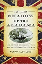 In the Shadow of the Alabama: The British…