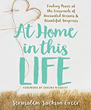 At Home in this Life: Finding Peace at the…