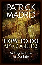 How to do apologetics : making the case for…