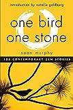 One bird, one stone : 108 contemporary Zen stories / Sean Murphy