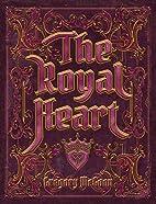The Royal Heart by Greg McGoon