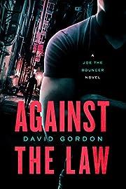 Against the Law: A Joe the Bouncer Novel por…