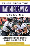 Tales from the Baltimore Ravens sideline : a collection of the greatest Ravens stories ever told / Tom Matte with Jeff Seidel ; foreword by Scott Garceau