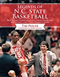 Legends of N.C. State basketball : Dick Dickey, Tommy Burleson, David Thompson, Jim Valvano, and other Wolfpack stars / Tim Peeler ; foreword by Mark Gottfried