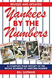 Yankees by the numbers : a complete team history of the Bronx Bombers by uniform number / Bill Gutman