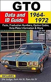 GTO Data and ID Guide: 1964-1974 de Pete…