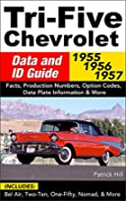 Tri-Five Chevrolet Data and ID Guide: 1955,…