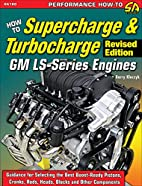 How to Supercharge & Turbocharge GM…