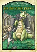 Sir Princess Petra (Pen Pieyu Adventures) by…