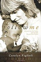 Follow Me by Carolyn Figlioli
