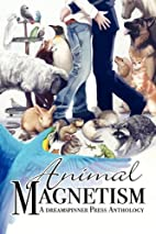 Animal Magnetism [Anthology] by A.J. Marcus